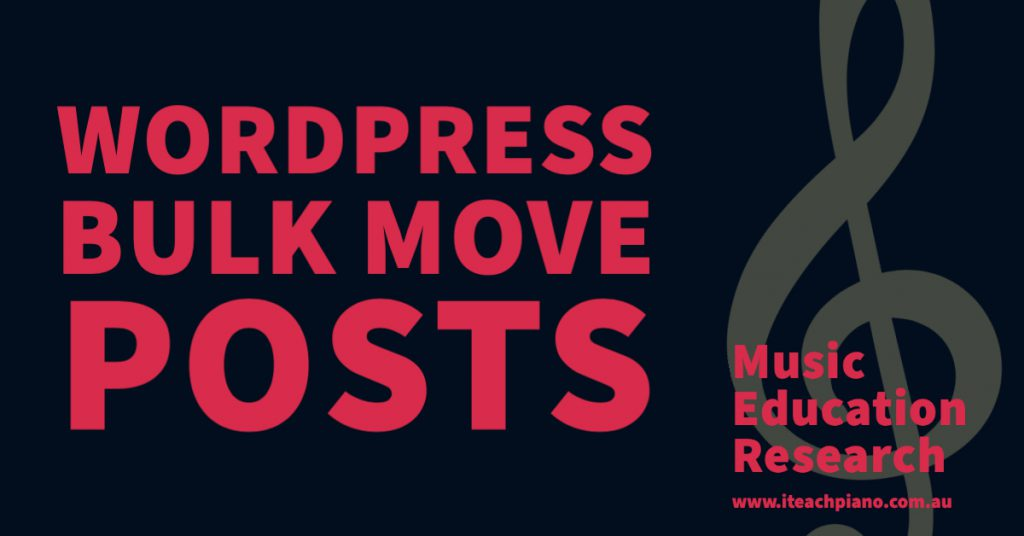 Wordpress bulk move Posts, categories and tags