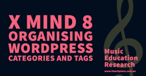Using X Mind 8 to organise WordPress categories and tags